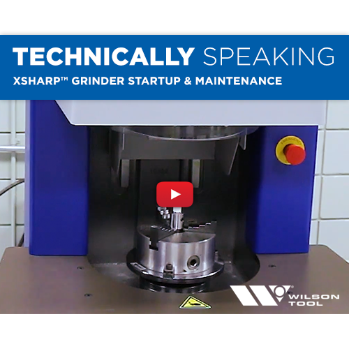 Technically Speaking | Punching | XSharp™ Grinder Startup & Maintenance