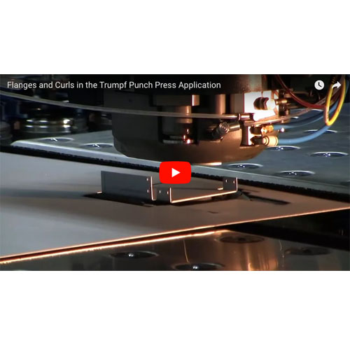 Flanges and Curls in the Trumpf Punch Press Application