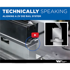Aligning a 2V Die Rail System | Bending | Technically Speaking