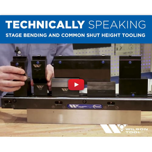 Technically Speaking | Bending | Stage Bending and Common Shut Height Tooling